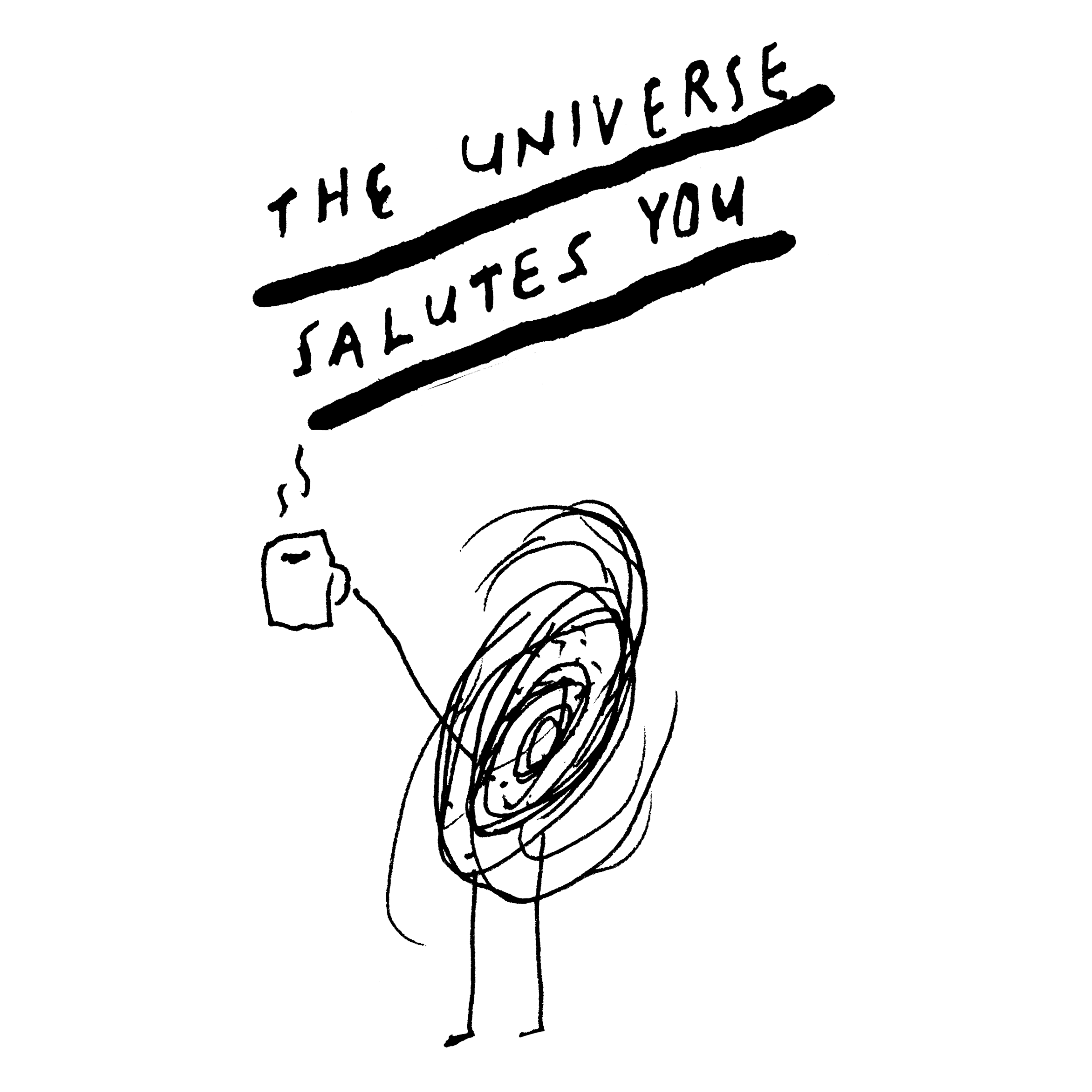 The Universe Salutes You