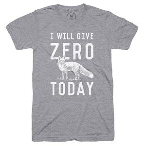 I Will Give Zero Fox Today