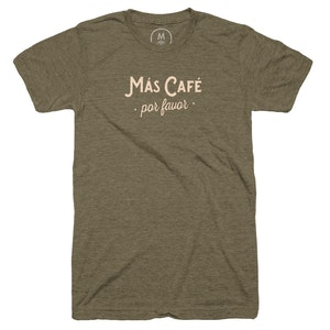 ¡Más Café Por Favor!