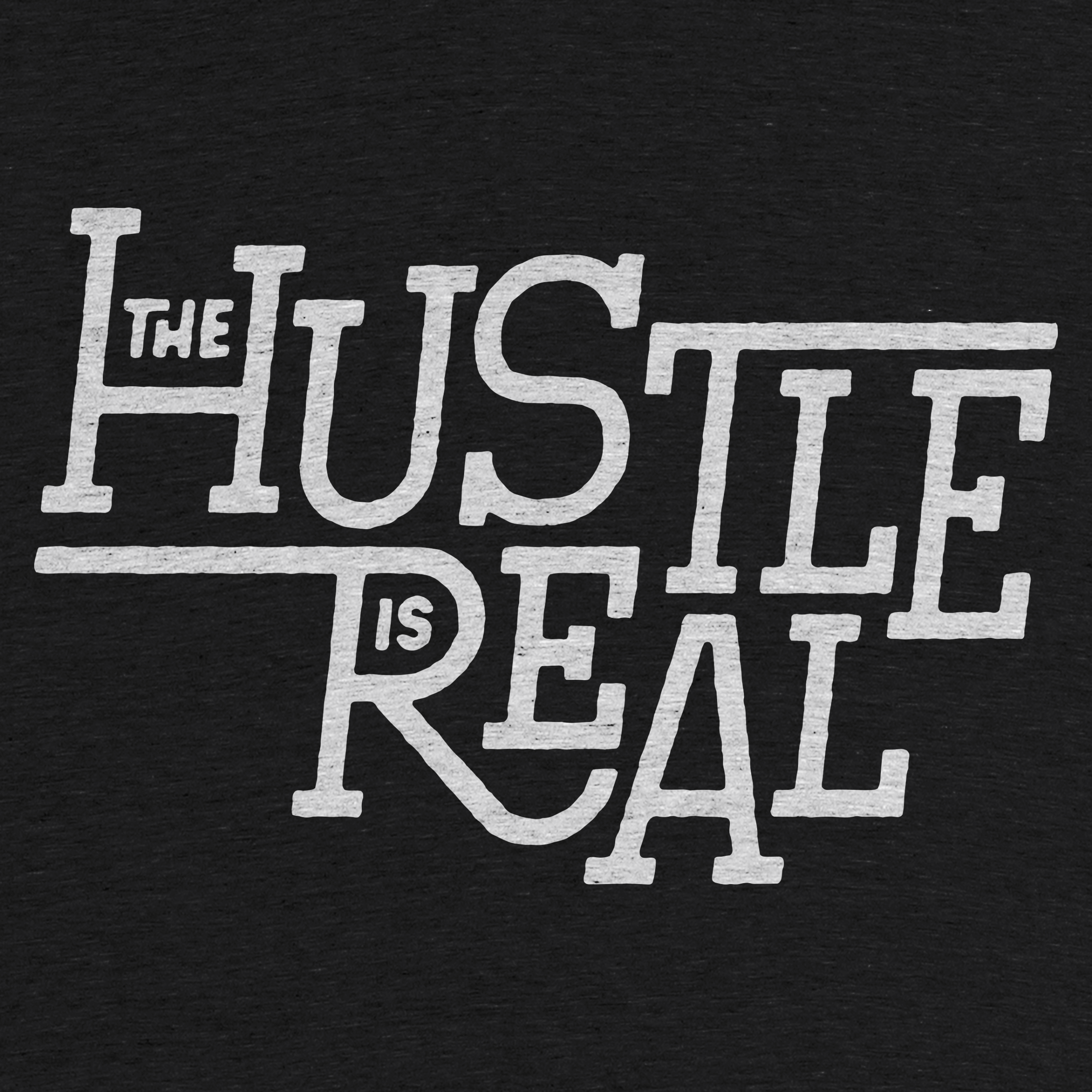 The Hustle Is Real Detail