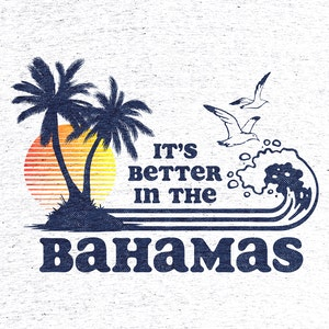 """It's Better in The Bahamas"""" graphic tee, pullover hoodie, and ..."""