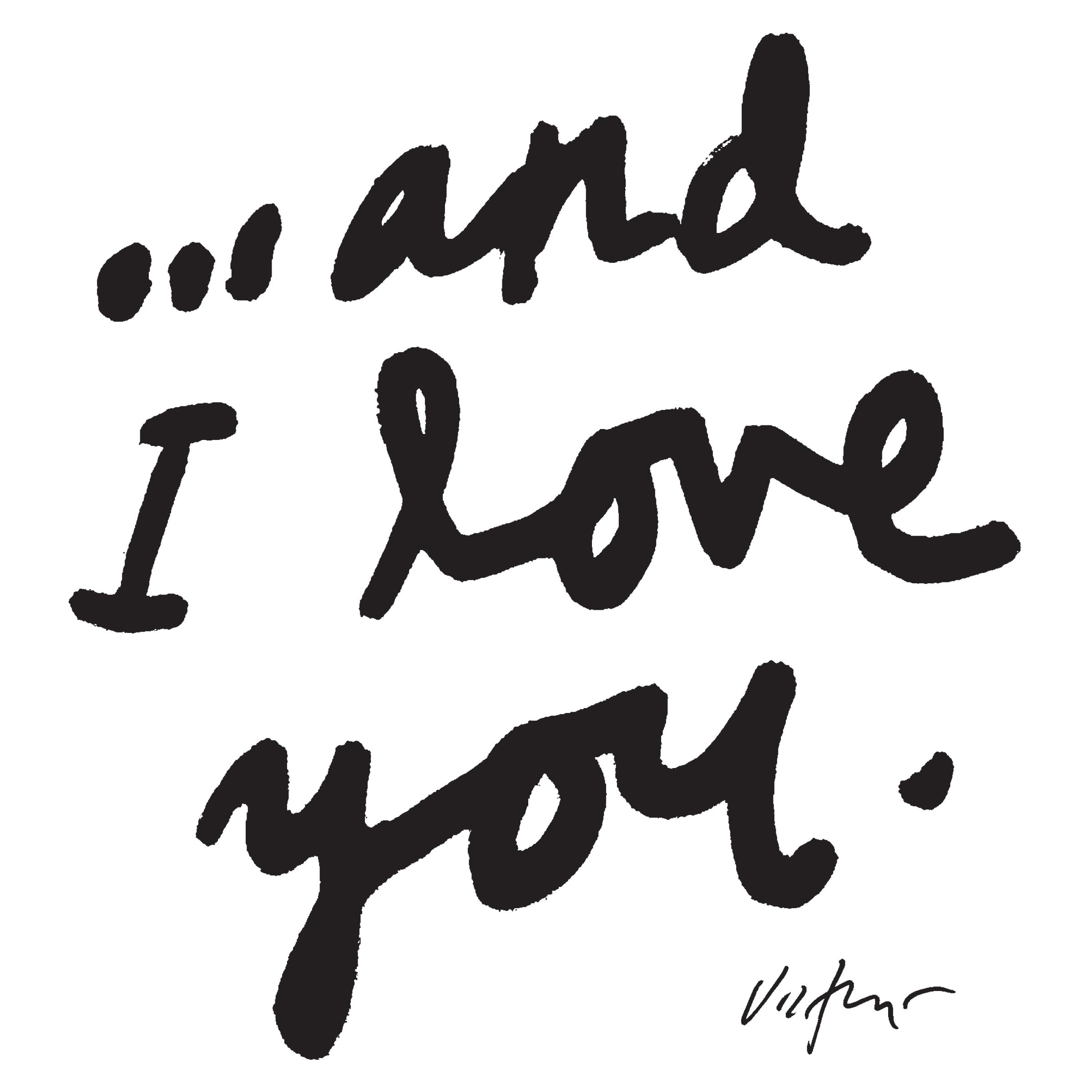 ...And I Love You