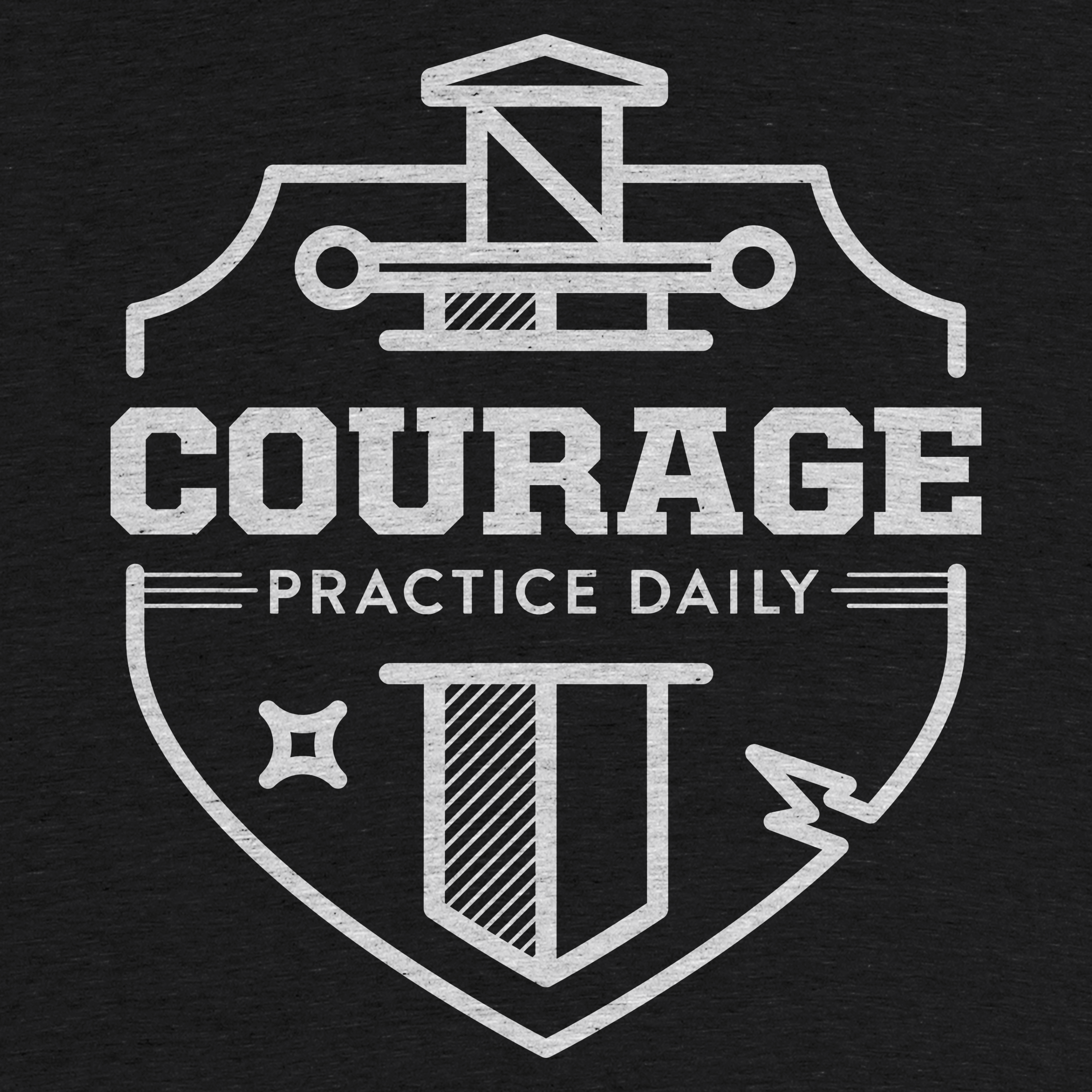 Courage: Practice Daily
