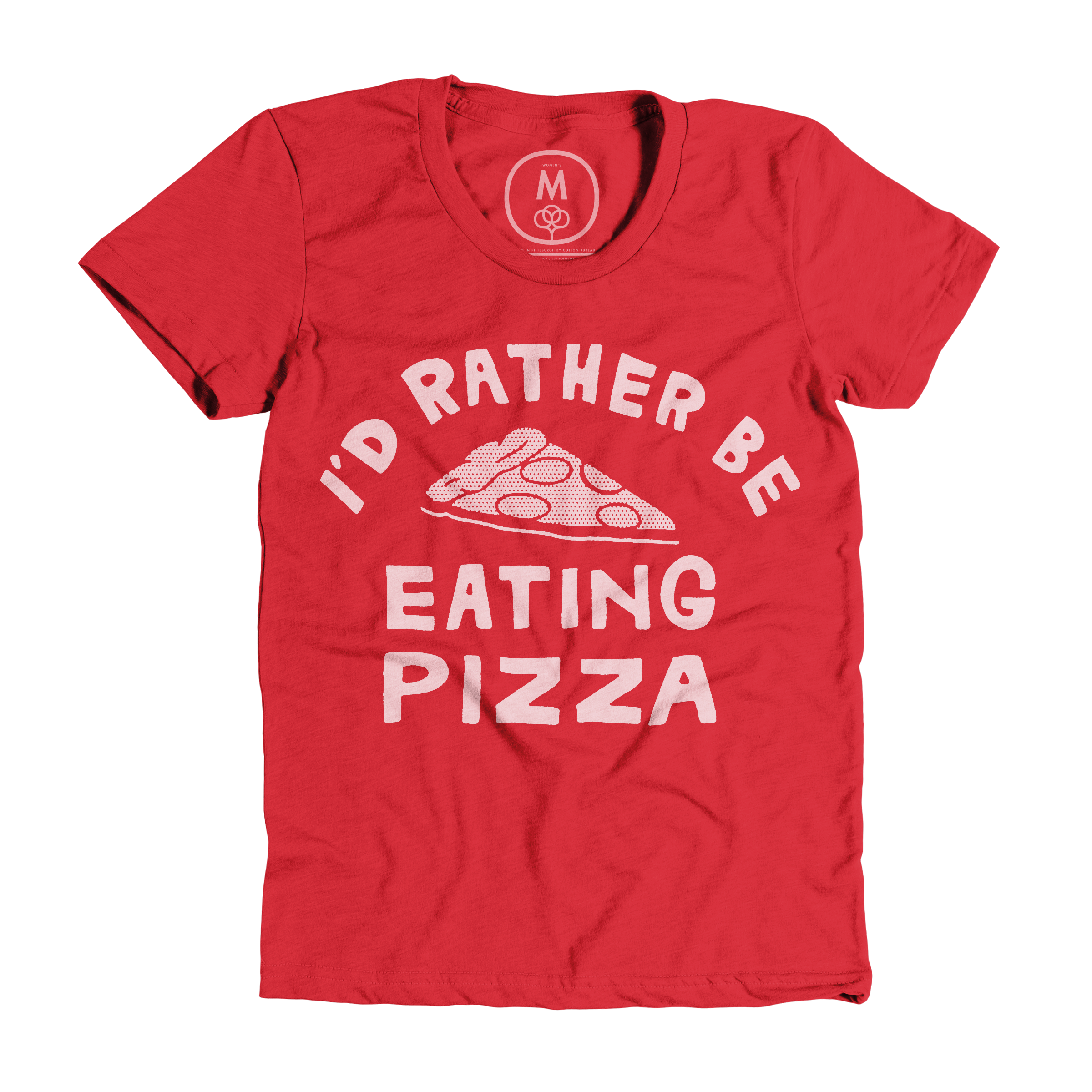 I'd Rather Be Eating Pizza Red (Women's)
