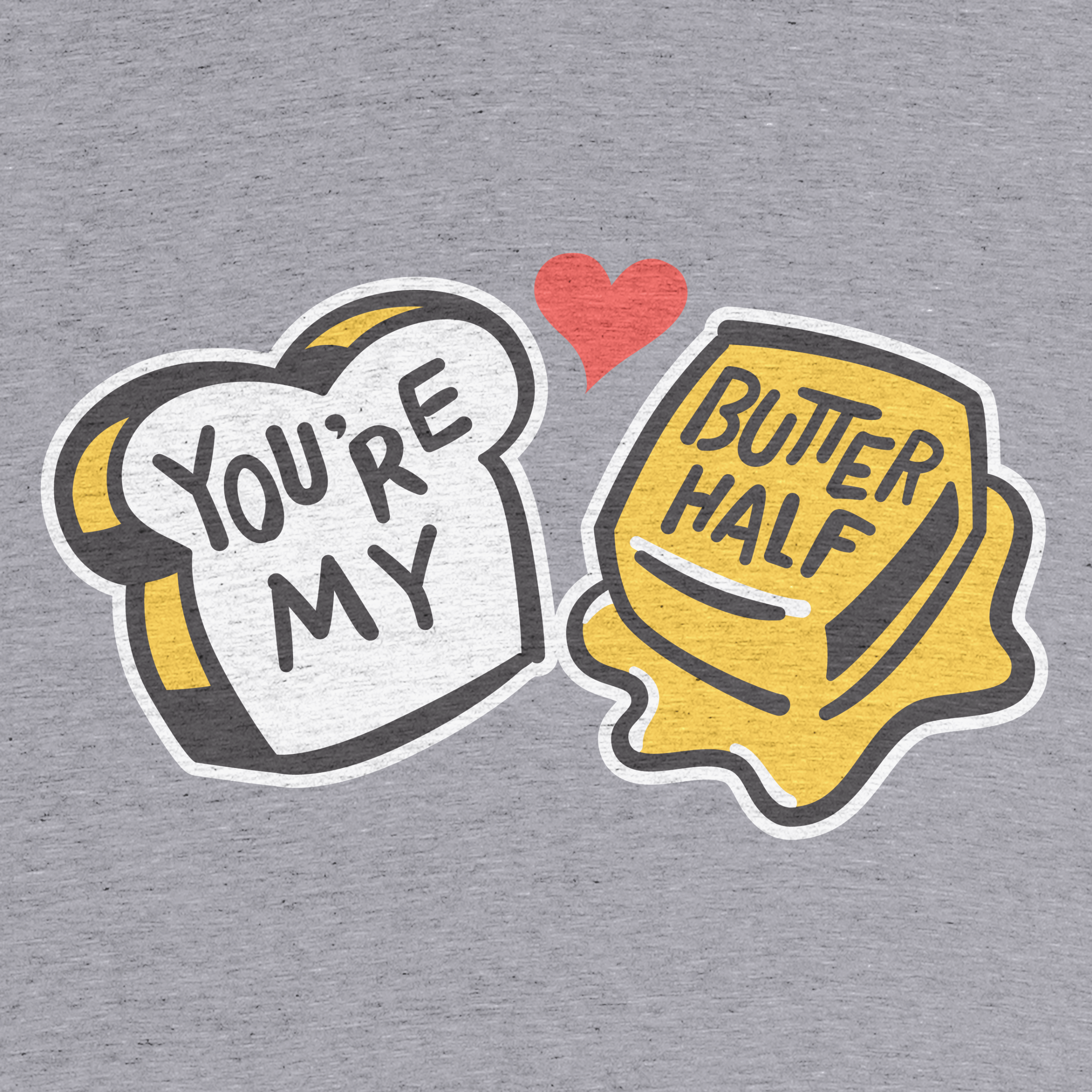 You're My Butter Half Detail