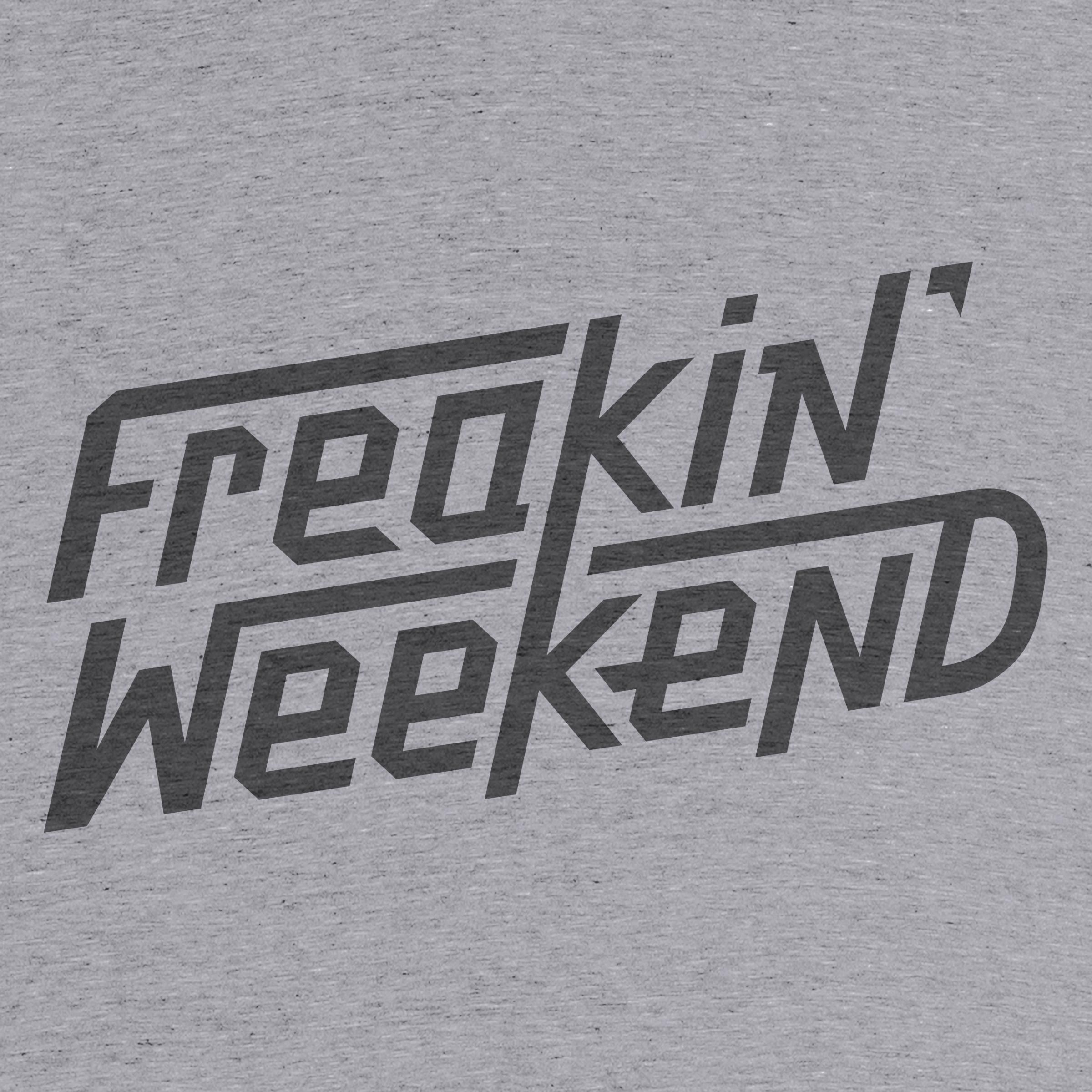Freakin' Weekend
