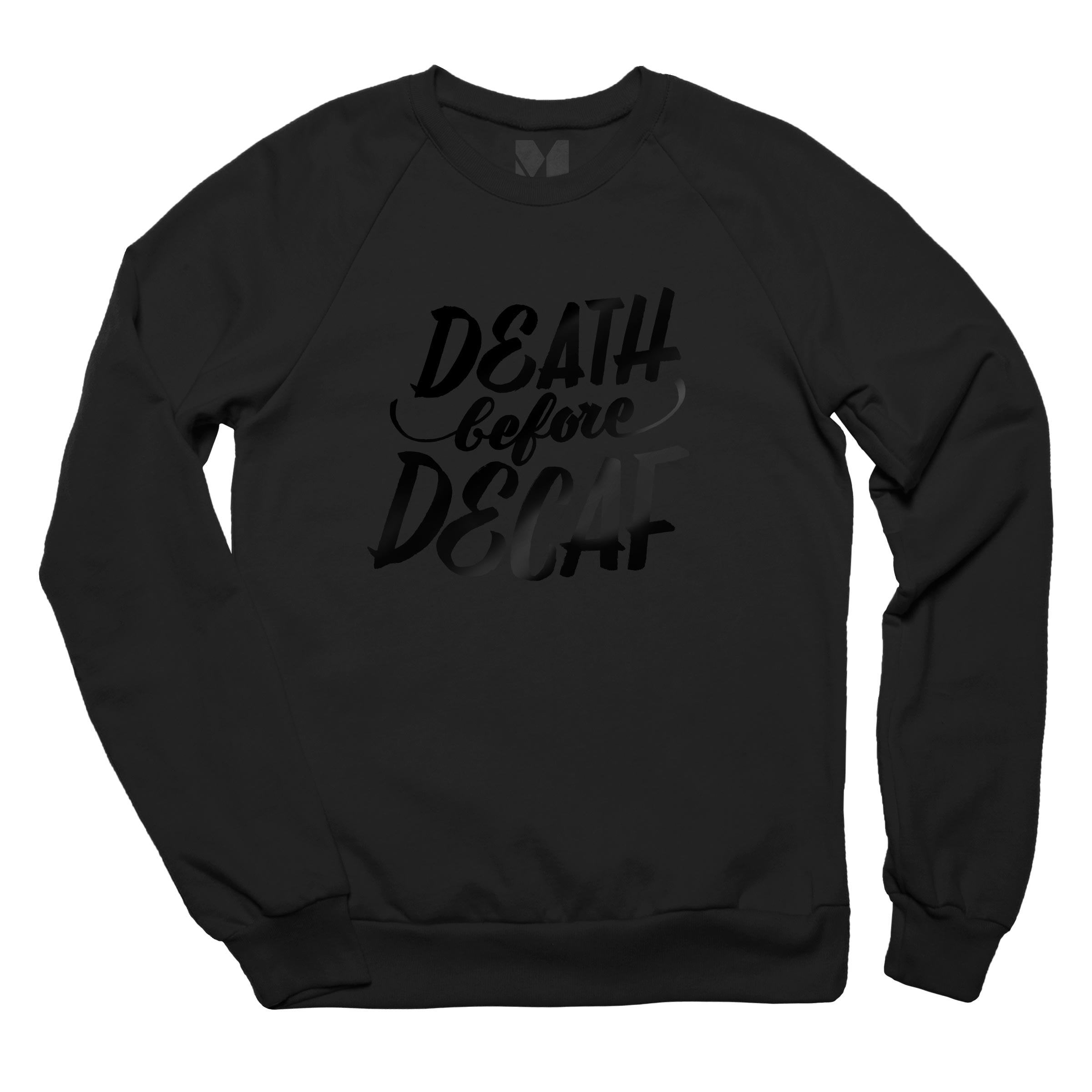 Death Before Decaf - Black Friday Pullover Crewneck