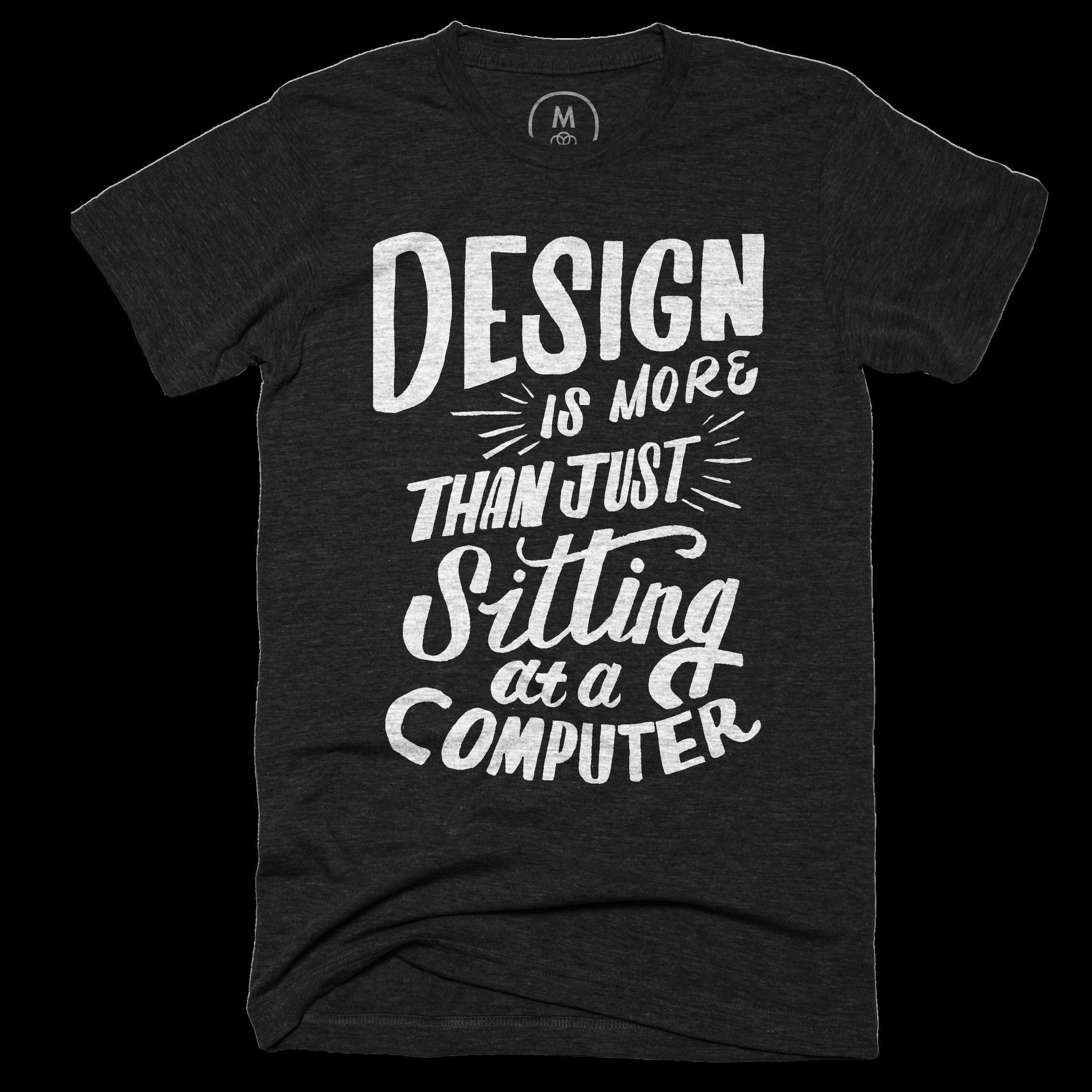 Design is More