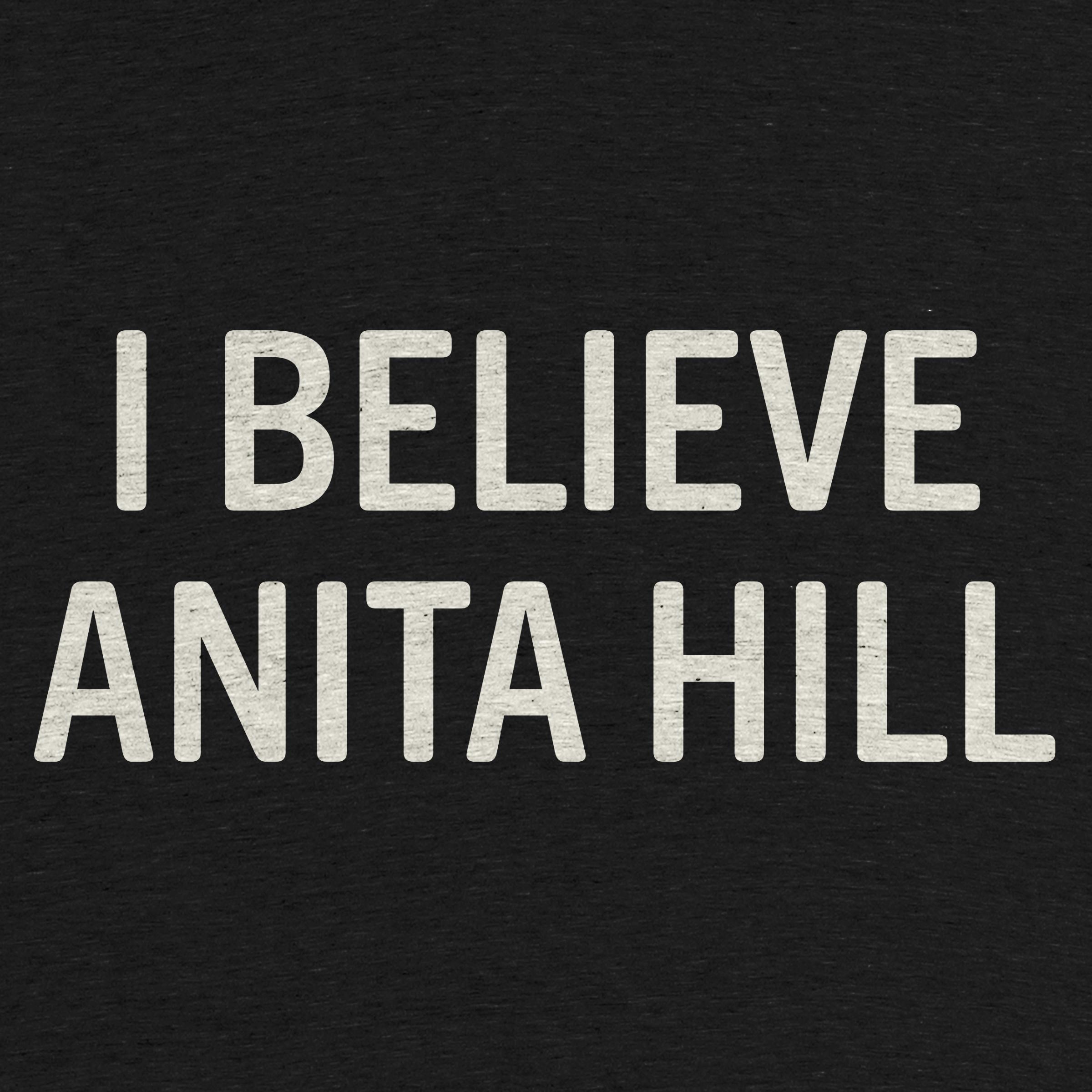 I Believe Anita Hill.